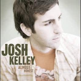 Almost Honest 2005 Josh Kelley