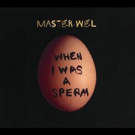 When I Was A Sperm 1994 Master Wel
