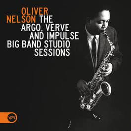 The Argo, Verve And Impulse Big Band Studio Sessions 2012 Oliver Nelson