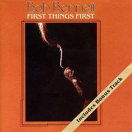 First Things First 1991 Bob Bennett