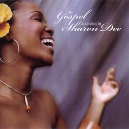 Gospel According To Sharon Dee 2010 Sharon Dee