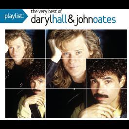 Playlist: The Very Best Of Daryl Hall & John Oates 2008 Daryl Hall And John Oates