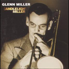 Candlelight Miller 1997 Glenn Miller
