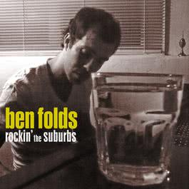 Rockin' The Suburbs 2001 Ben Folds