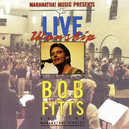 Live Worship With Bob Fitts 1991 Bob Fitts