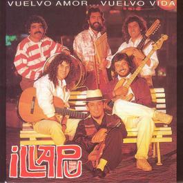 Vuelvo Amor, Vuelvo Vida 2006 Illapu