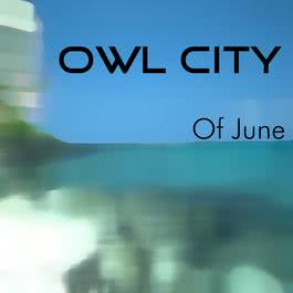 Of June 2008 Owl City