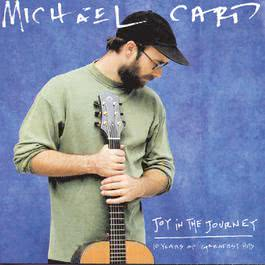 Joy In The Journey 1994 Michael Card