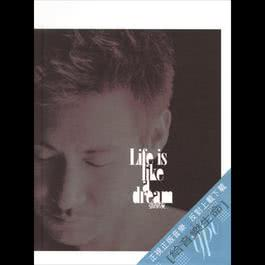 Life Is Like A Dream 2004 張學友