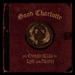 "The Chronicles of Life and Death (""DEATH"" Version) 2004 Good Charlotte"