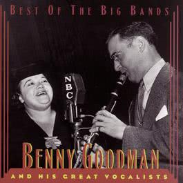 Benny Goodman & His Great Vocalists 1995 Benny Goodman