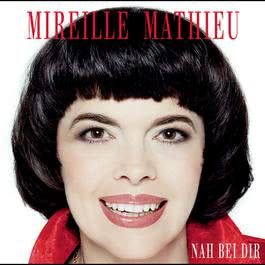 Nah bei dir 2012 Mireille Mathieu