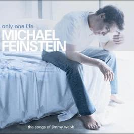 Only One Life - The Songs Of Jimmy Webb 2003 Michael Feinstein