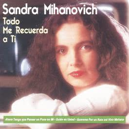 Todo Me Recuerda A Ti 1991 Sandra Mihanovich