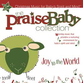 Joy To The World 2010 The Praise Baby Collection