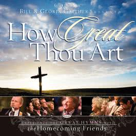 How Great Thou Art 2007 Bill & Gloria Gaither