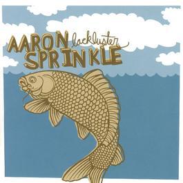 Lackluster 2004 Aaron Sprinkle