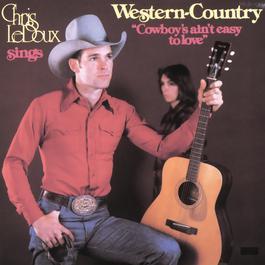Cowboys Ain't Easy To Love 1987 Chris Ledoux