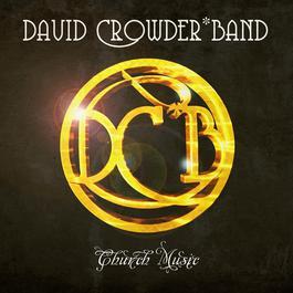 Church Music 2009 David Crowder Band