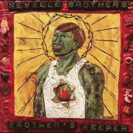 Brother's Keeper 1990 The Neville Brothers