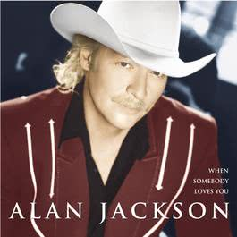 When Somebody Loves You 2000 Alan Jackson
