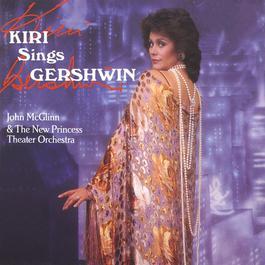 Kiri sings Gershwin 2005 Dame Kiri Te Kanawa; New York Choral Artists; Foursome; New Princess Theater Orchestra