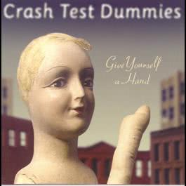 Give Yourself A Hand 1999 Crash Test Dummies