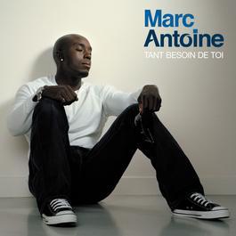 Tant Besoin De Toi 2008 Marc Antoine