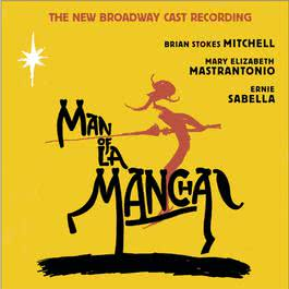 Man of La Mancha (New Broadway Cast Recording (2002)) 2003 Original Broadway Cast Recording