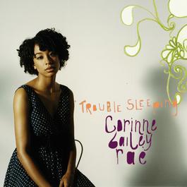 Trouble Sleeping 2006 Corinne Bailey Rae