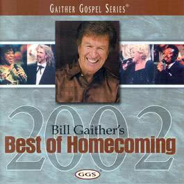 Bill Gaither's Best Of Homecoming 2002 2002 Bill & Gloria Gaither
