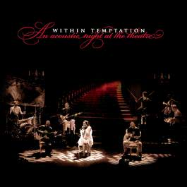 An Acoustic Night At The Theatre 2009 Within Temptation