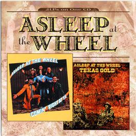 Texas Gold/Comin' Right At Ya 2000 Asleep At The Wheel
