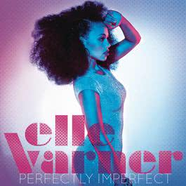 Perfectly Imperfect 2012 Elle Varner