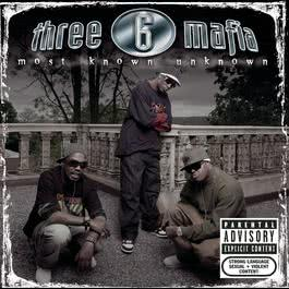 Most Known Unknown (New Package-Explicit) 2006 Three 6 Mafia