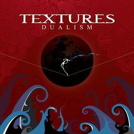 Dualism 2018 Textures