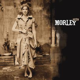 Seen 2007 Morley
