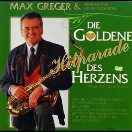 Die goldene Hitparade des Herzens (Meine Welt ist die Musik) 1990 Max Greger; Orchester