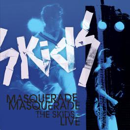Masquerade Masquerade - The Skids Live 2007 Skids