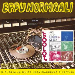 Hatullinen Paskaa / Soolot 1990 Eppu Normaali