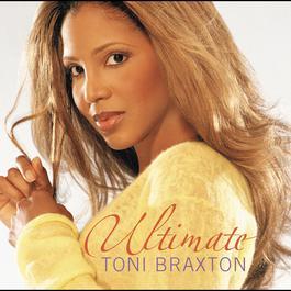 Ultimate Toni Braxton 2016 Toni Braxton