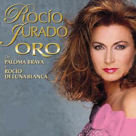 Oro - De Paloma Brava A Rocío De Luna Blanca 2006 Rocio Jurado