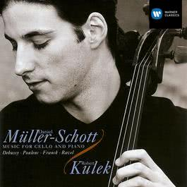 Debussy/Poulenc/Franck/Ravel:Music for Cello & Piano 2009 Daniel Muller-Schott