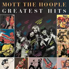 Greatest Hits 2003 Mott The Hoople