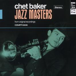 Jazz Masters - Chet Baker 1997 Chet Baker