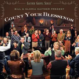 Count Your Blessings 2010 Bill & Gloria Gaither