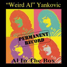 Permanent Record: Al In The Box 1998 Weird Al Yankovic