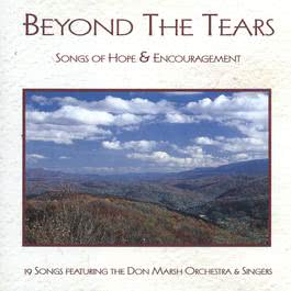 Beyond The Tears: Songs Of Hope & Encouragement 1995 Don Marsh Orchestra