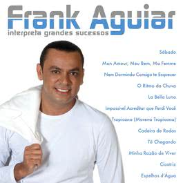 Frank Aguiar: Interpreta Grandes Sucessos 2007 Frank Aguiar