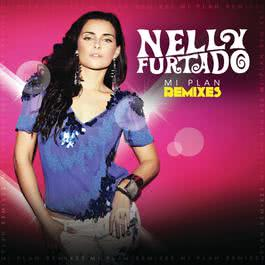 Mi Plan Remixes 2010 Nelly Furtado